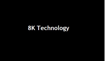 8K Technology TV