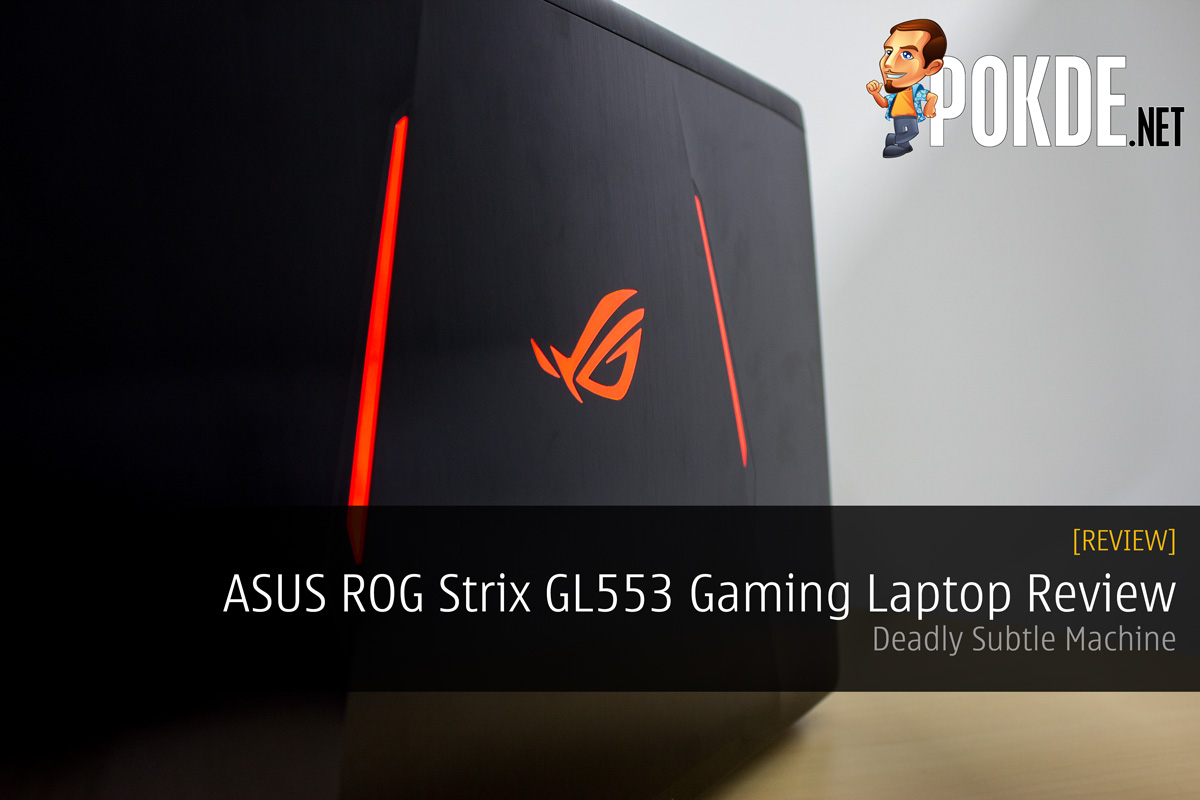 Asus ROG Strix GL553 Perfect for Gaming