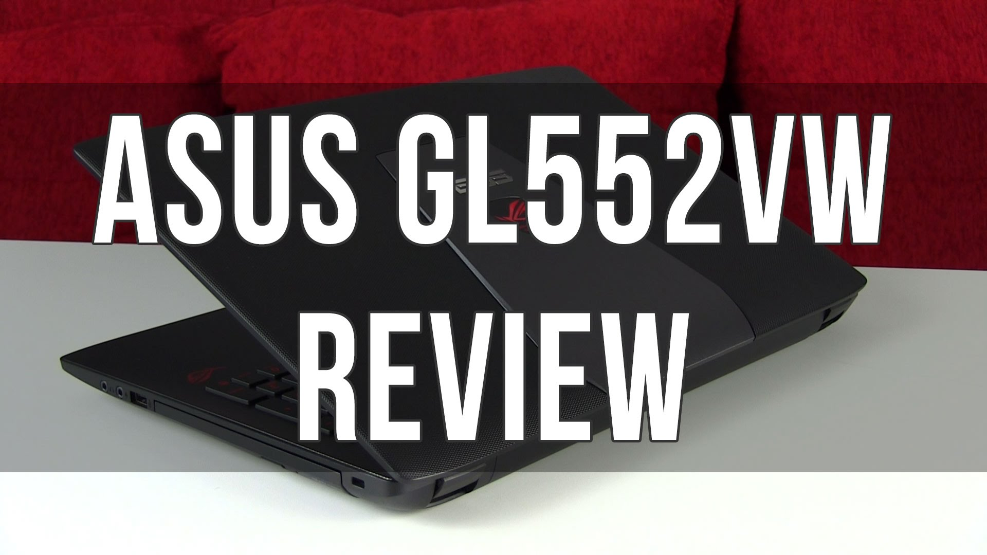 Gaming Without any Limits by Asus GL552VW