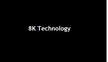 8K Technology TV